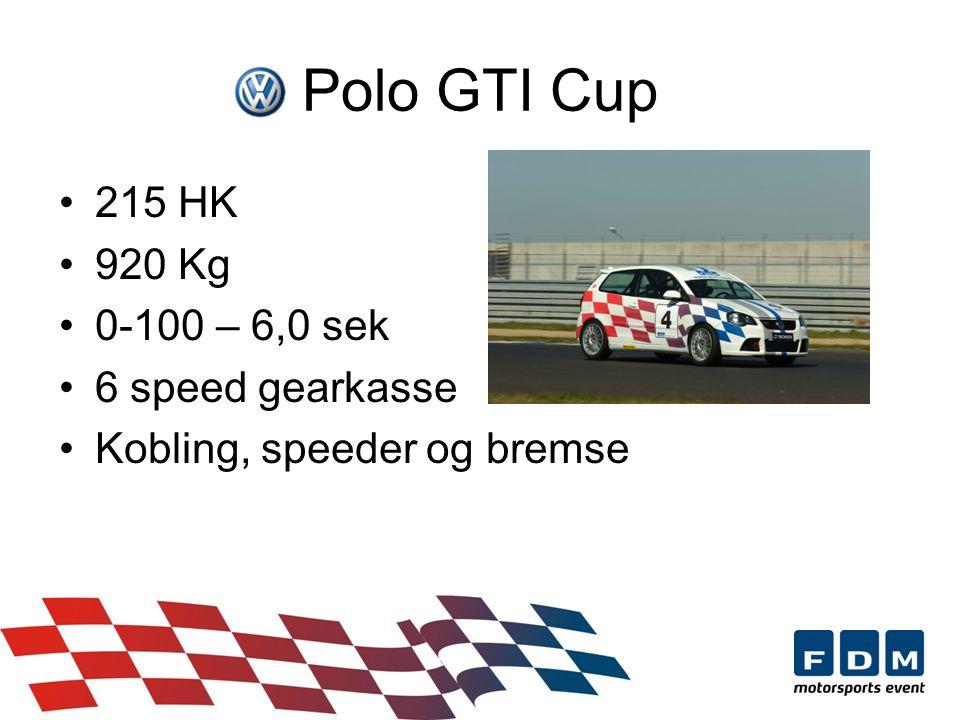 Polo GTI Cup 215 HK 920 Kg 0-100 – 6,0 sek 6 speed gearkasse Kobling, speeder og bremse