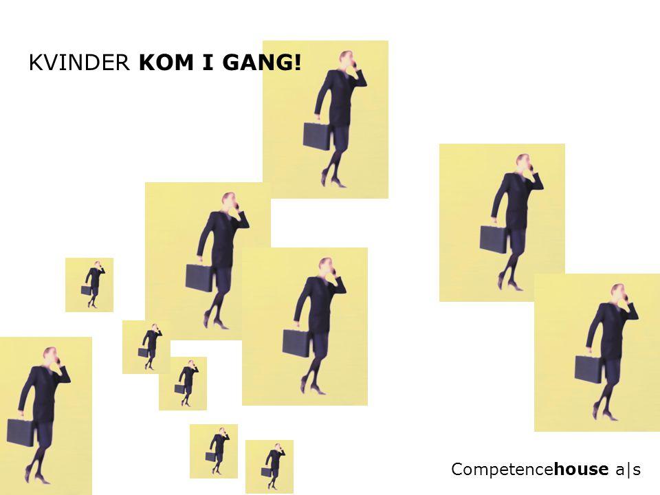 KVINDER KOM I GANG! Competencehouse a|s