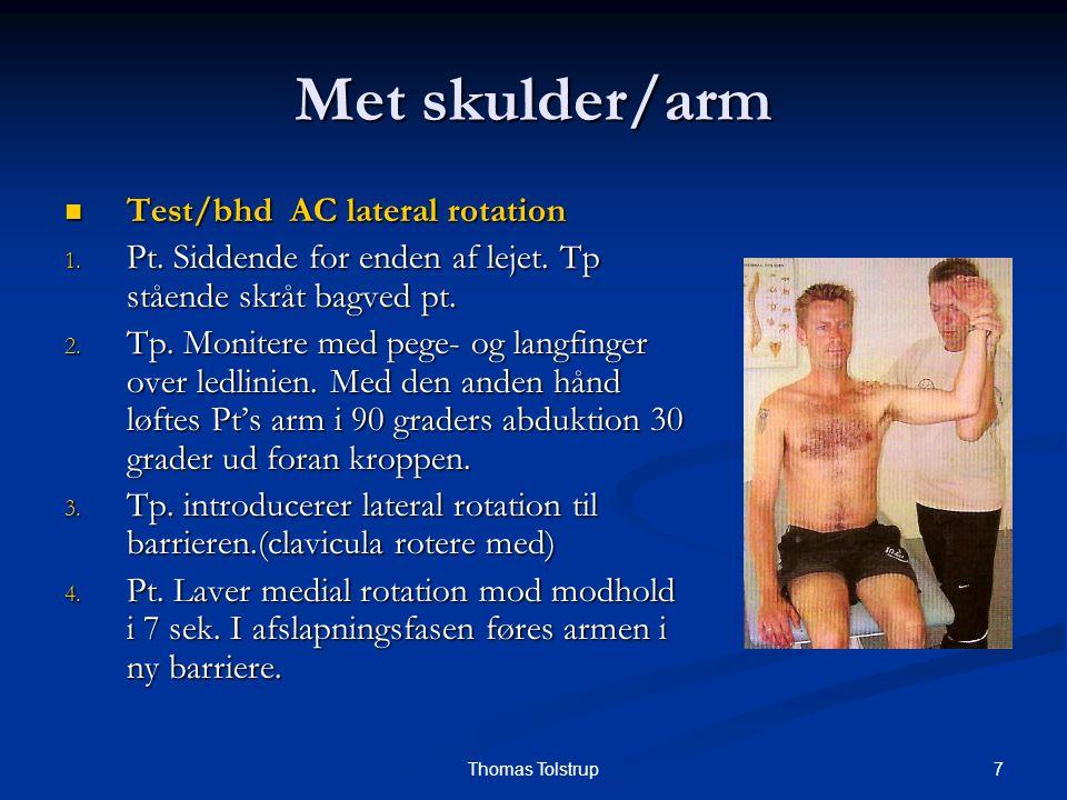 18Thomas Tolstrup Met skulder/arm Test/bhd Cubiti pronation/supination Test/bhd Cubiti pronation/supination 1.