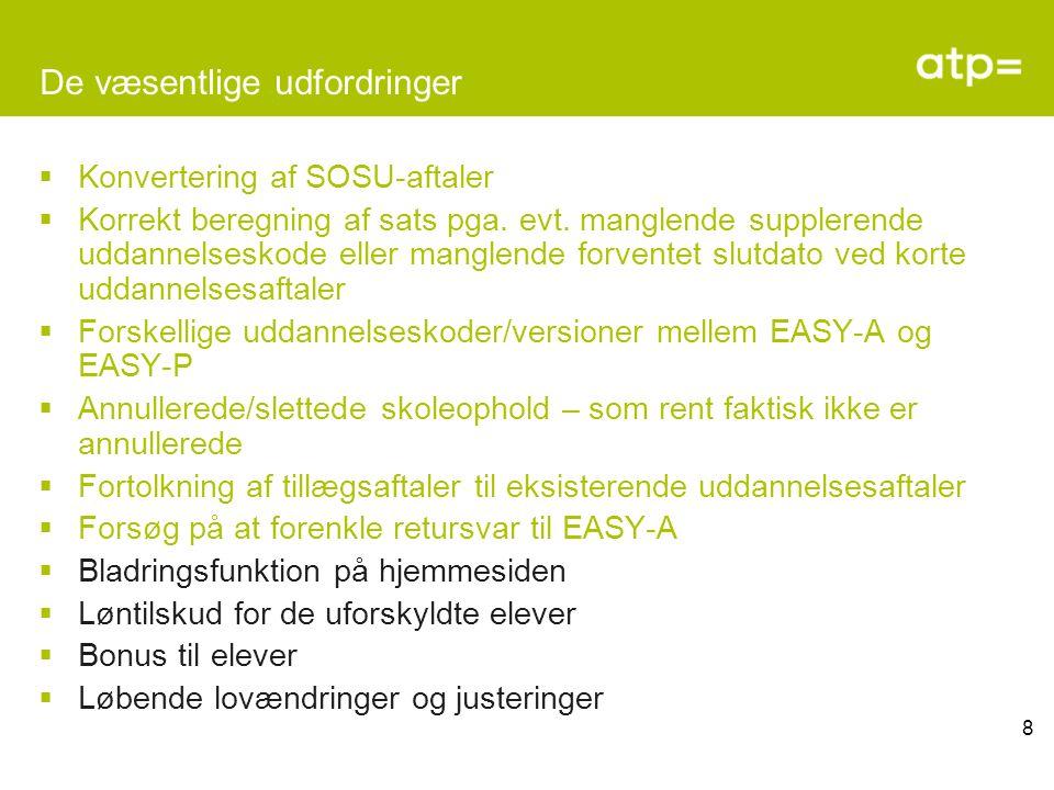 8 De væsentlige udfordringer  Konvertering af SOSU-aftaler  Korrekt beregning af sats pga.