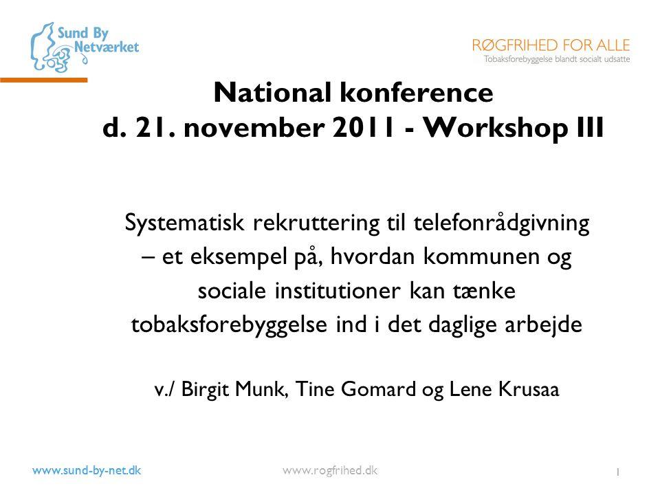 www.sund-by-net.dk www.rogfrihed.dk 1 National konference d.