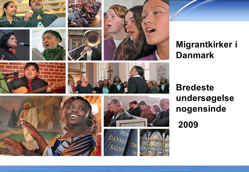 Migrantkirker i Danmark Bredeste undersøgelse nogensinde 2009