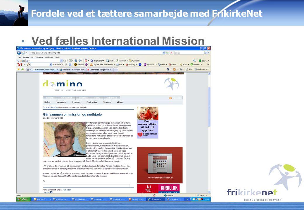 Fordele ved et tættere samarbejde med FrikirkeNet Ved fælles International Mission