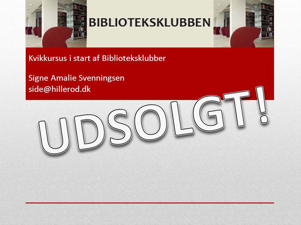 Kvikkursus i start af Biblioteksklubber Signe Amalie Svenningsen side@hillerod.dk