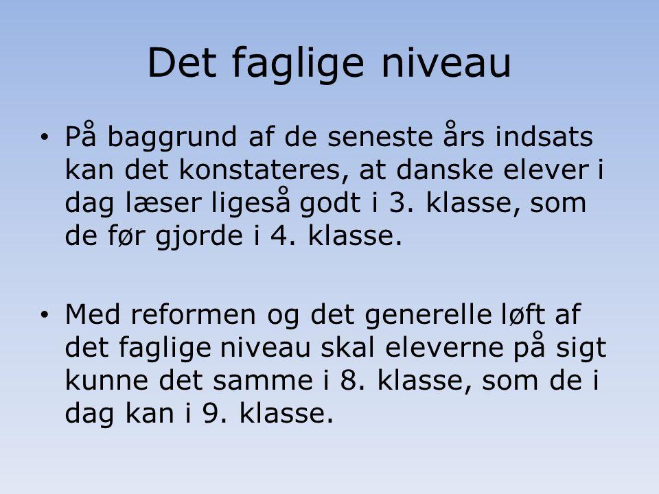 Det faglige niveau På baggrund af de seneste års indsats kan det konstateres, at danske elever i dag læser ligeså godt i 3.