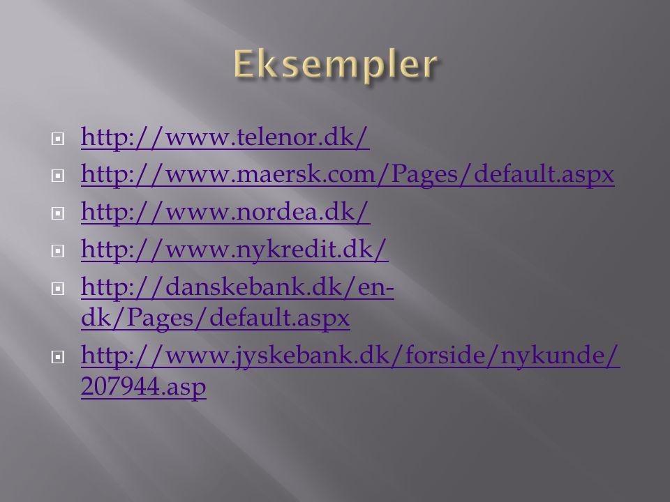  http://www.telenor.dk/ http://www.telenor.dk/  http://www.maersk.com/Pages/default.aspx http://www.maersk.com/Pages/default.aspx  http://www.nordea.dk/ http://www.nordea.dk/  http://www.nykredit.dk/ http://www.nykredit.dk/  http://danskebank.dk/en- dk/Pages/default.aspx http://danskebank.dk/en- dk/Pages/default.aspx  http://www.jyskebank.dk/forside/nykunde/ 207944.asp http://www.jyskebank.dk/forside/nykunde/ 207944.asp