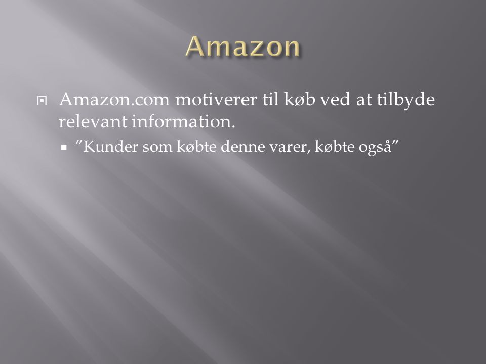  Amazon.com motiverer til køb ved at tilbyde relevant information.