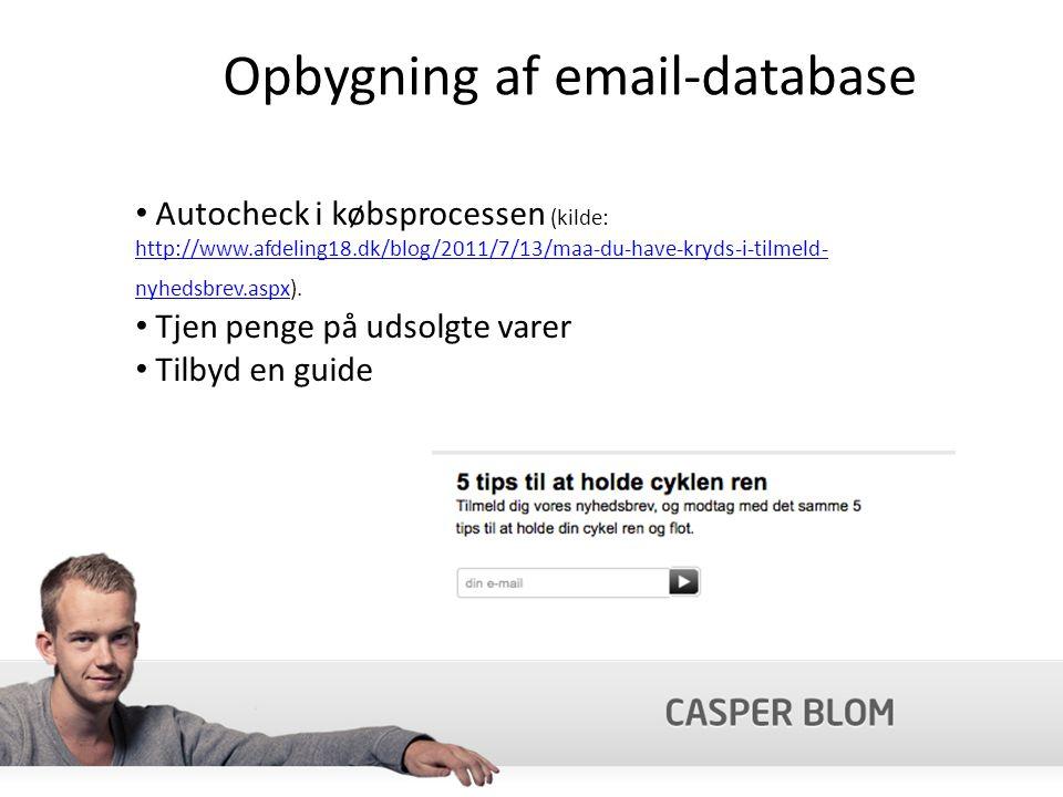 Opbygning af email-database Autocheck i købsprocessen (kilde: http://www.afdeling18.dk/blog/2011/7/13/maa-du-have-kryds-i-tilmeld- nyhedsbrev.aspx).