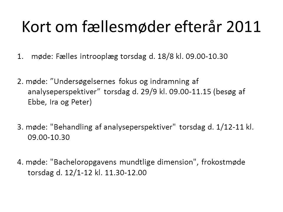 Kort om fællesmøder efterår 2011 1.møde: Fælles introoplæg torsdag d.