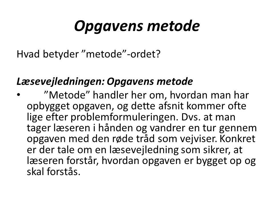 Opgavens metode Hvad betyder metode -ordet.