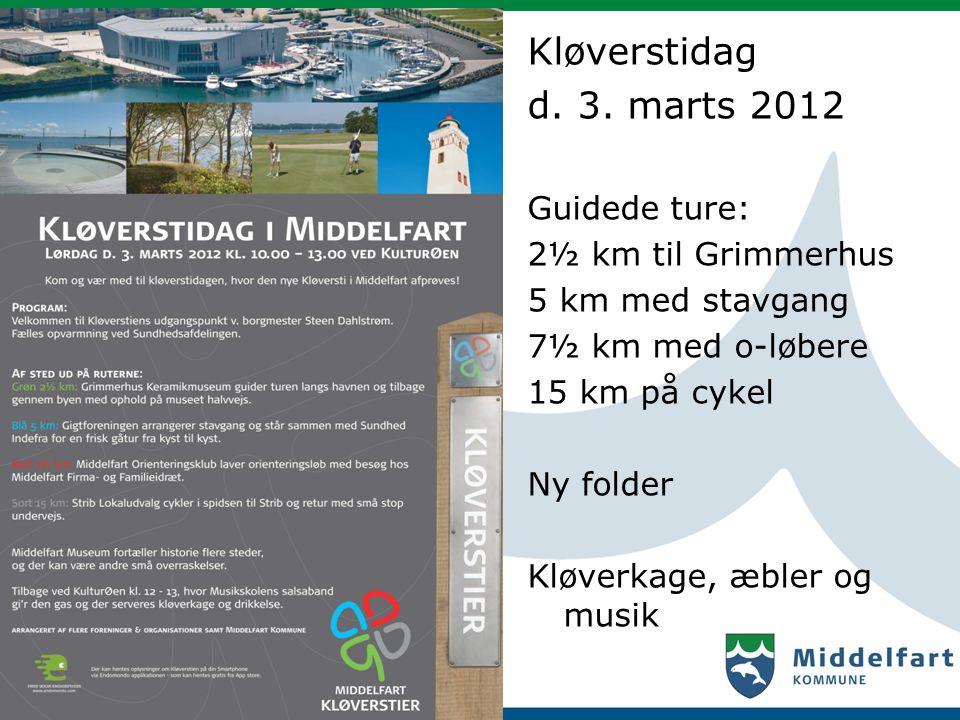 16 Kløverstidag d. 3. marts 2012 Guidede ture: 2½ km til Grimmerhus 5 km med stavgang 7½ km med o-løbere 15 km på cykel Ny folder Kløverkage, æbler og