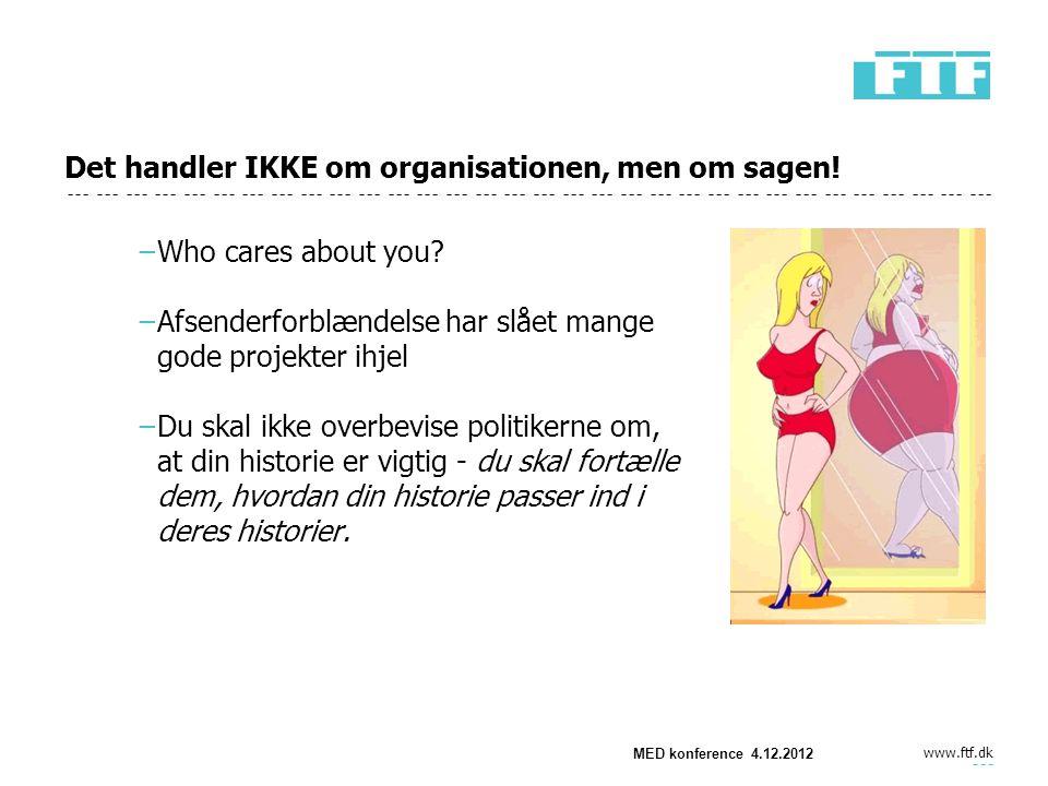www.ftf.dk MED konference 4.12.2012 Det handler IKKE om organisationen, men om sagen.