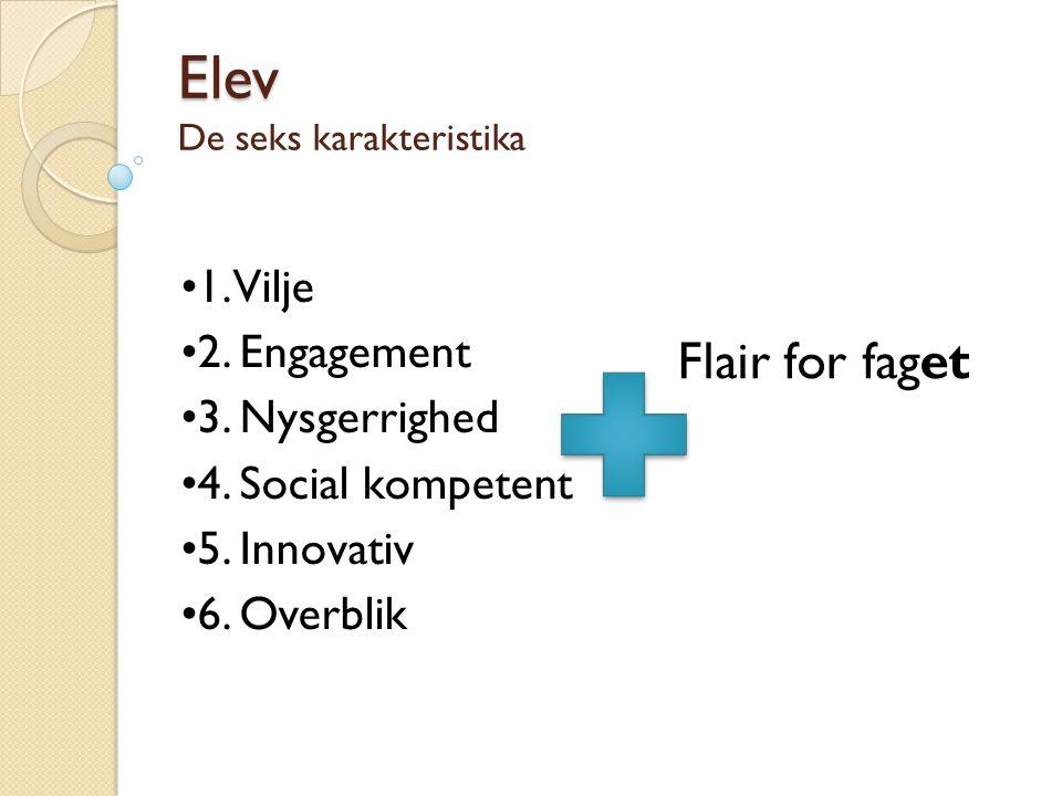 1. Vilje 2. Engagement 3. Nysgerrighed 4. Social kompetent 5.
