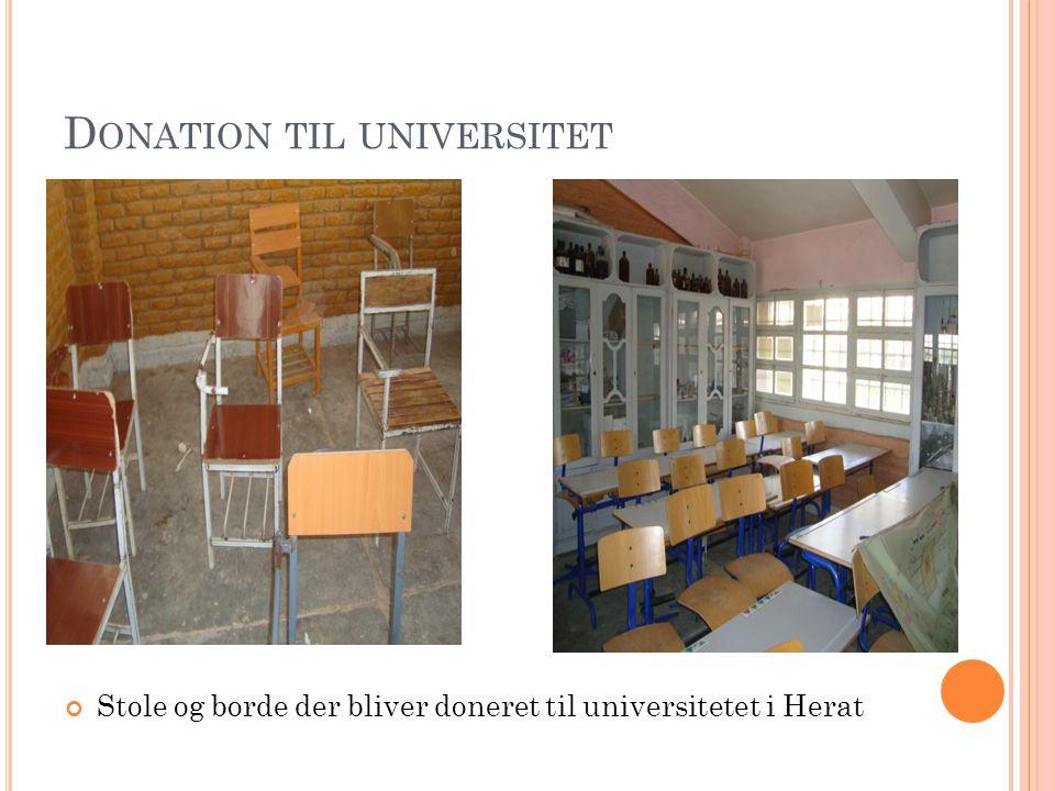 D ONATION TIL UNIVERSITET Stole og borde der bliver doneret til universitetet i Herat