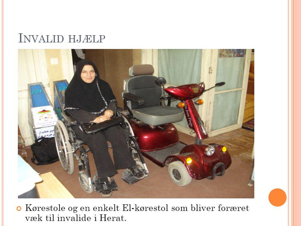 I NVALID HJÆLP Kørestole og en enkelt El-kørestol som bliver foræret væk til invalide i Herat.