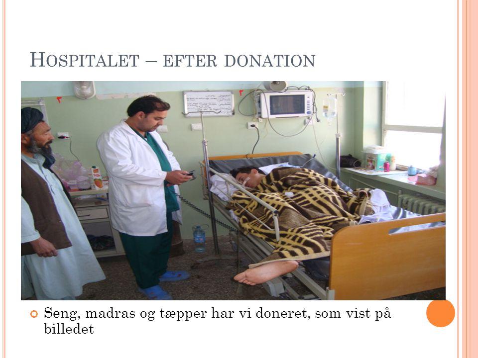 H OSPITALET – EFTER DONATION Seng, madras og tæpper har vi doneret, som vist på billedet