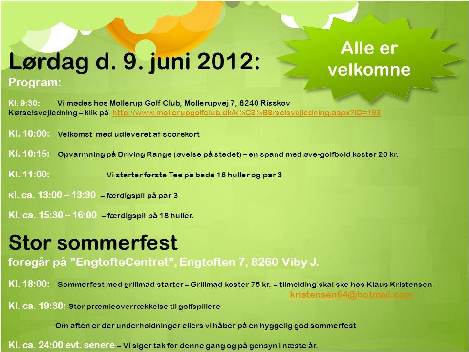 Lørdag d. 9. juni 2012: Program: Kl.