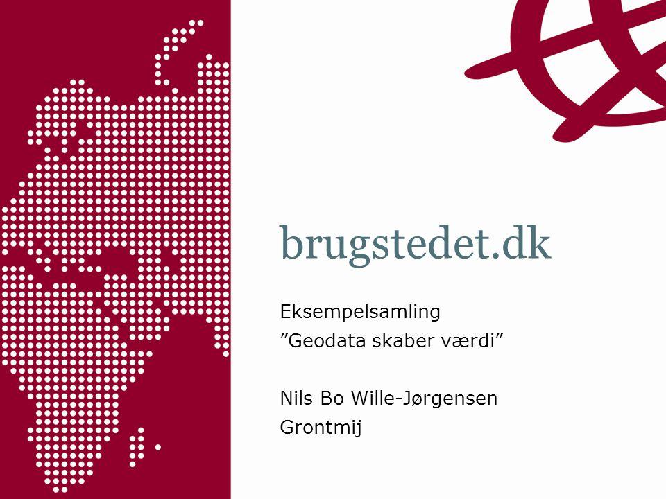 brugstedet.dk Eksempelsamling Geodata skaber værdi Nils Bo Wille-Jørgensen Grontmij