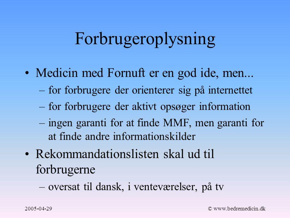2005-04-29© www.bedremedicin.dk Forbrugeroplysning Medicin med Fornuft er en god ide, men...