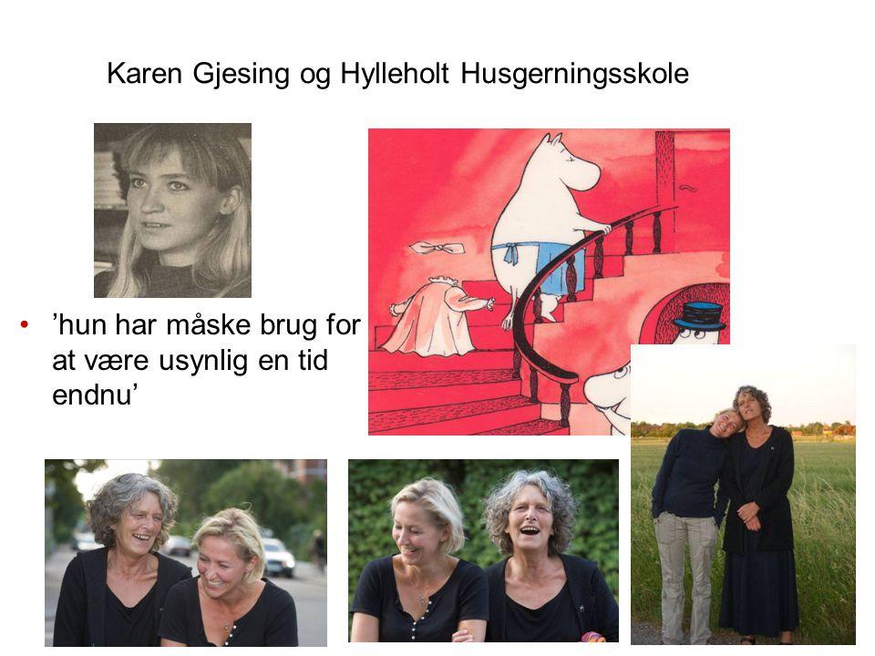 Karen Gjesing og Hylleholt Husgerningsskole 'hun har måske brug for at være usynlig en tid endnu'