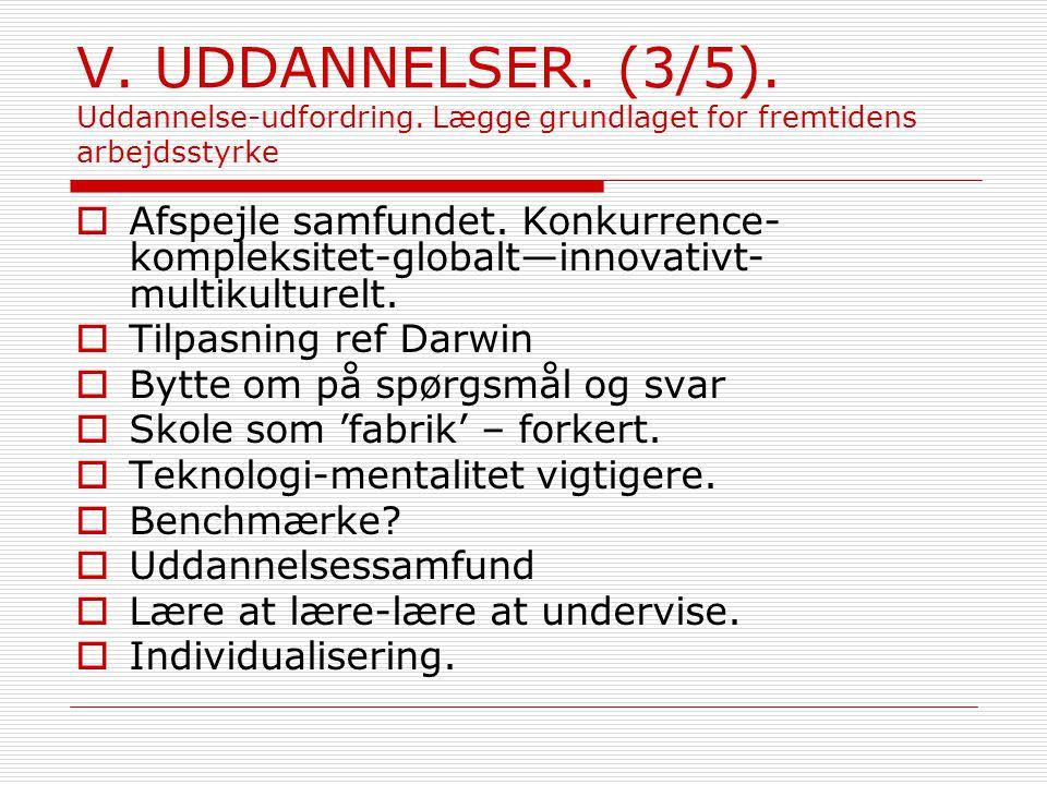 V. UDDANNELSER. (3/5). Uddannelse-udfordring.