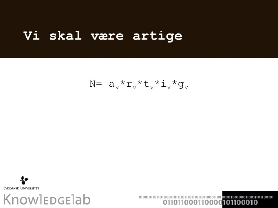 Vi skal være artige N= a v *r v *t v *i v *g v