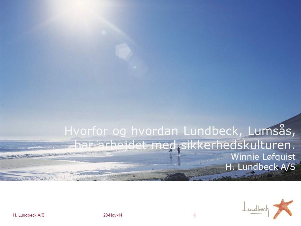 H. Lundbeck A/S20-Nov-141 Hvorfor og hvordan Lundbeck, Lumsås, har arbejdet med sikkerhedskulturen.