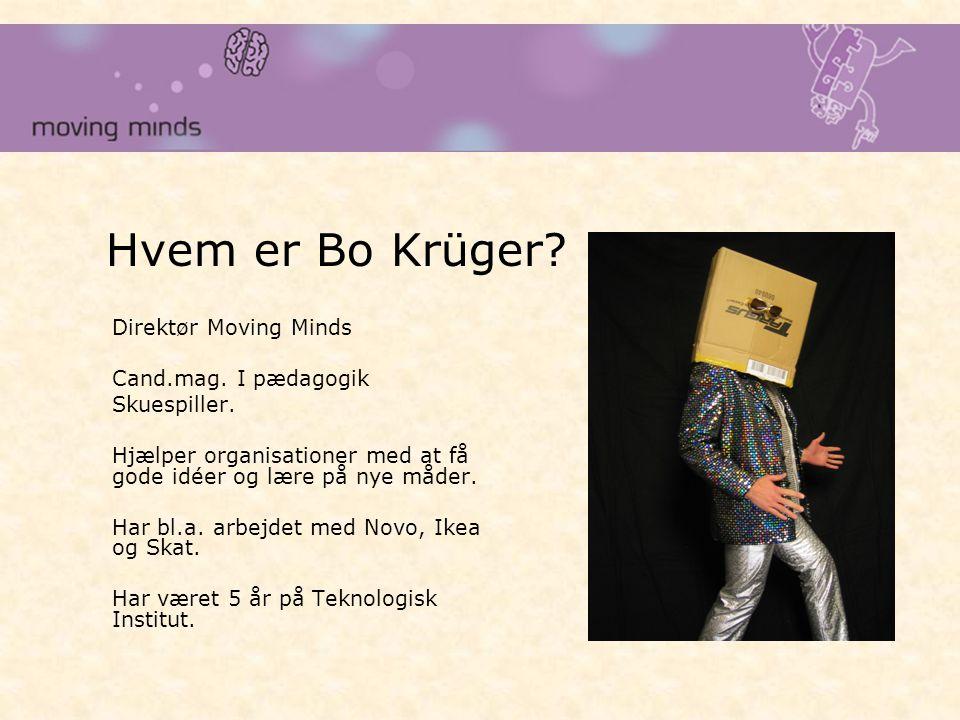 Hvem er Bo Krüger. Direktør Moving Minds Cand.mag.