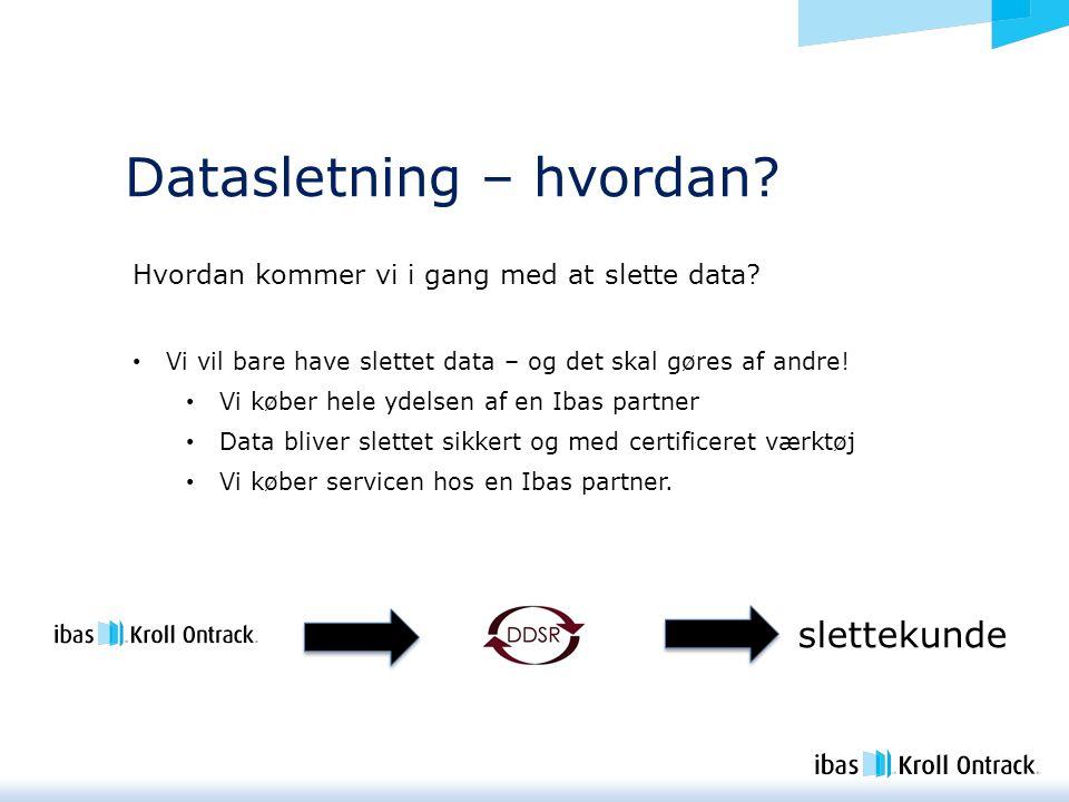 Datasletning – hvordan. Hvordan kommer vi i gang med at slette data.