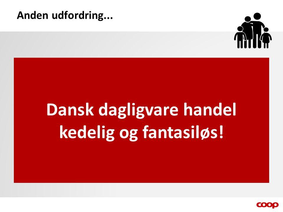 Dansk dagligvare handel kedelig og fantasiløs! Anden udfordring...