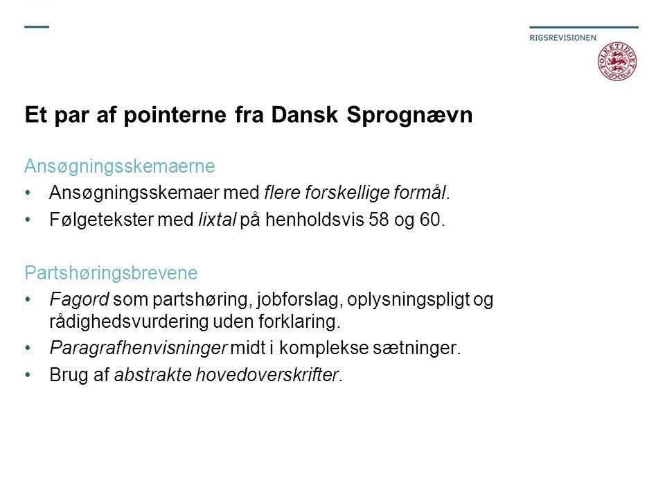 Et par af pointerne fra Dansk Sprognævn Ansøgningsskemaerne Ansøgningsskemaer med flere forskellige formål.