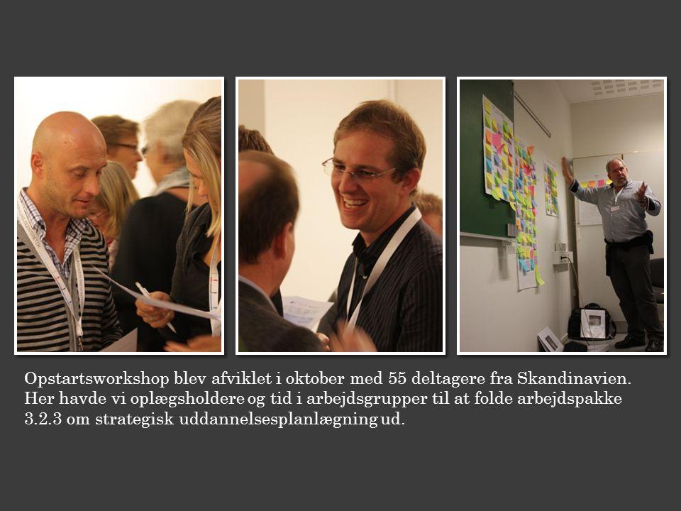 Opstartsworkshop blev afviklet i oktober med 55 deltagere fra Skandinavien.