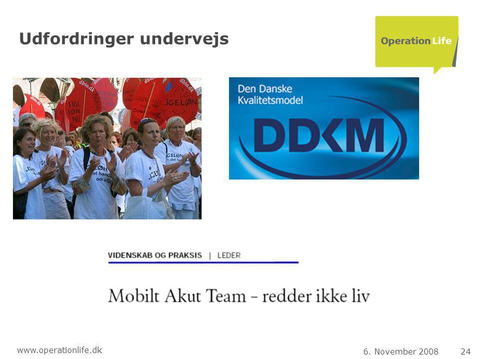 6. November 200824 www.operationlife.dk Udfordringer undervejs