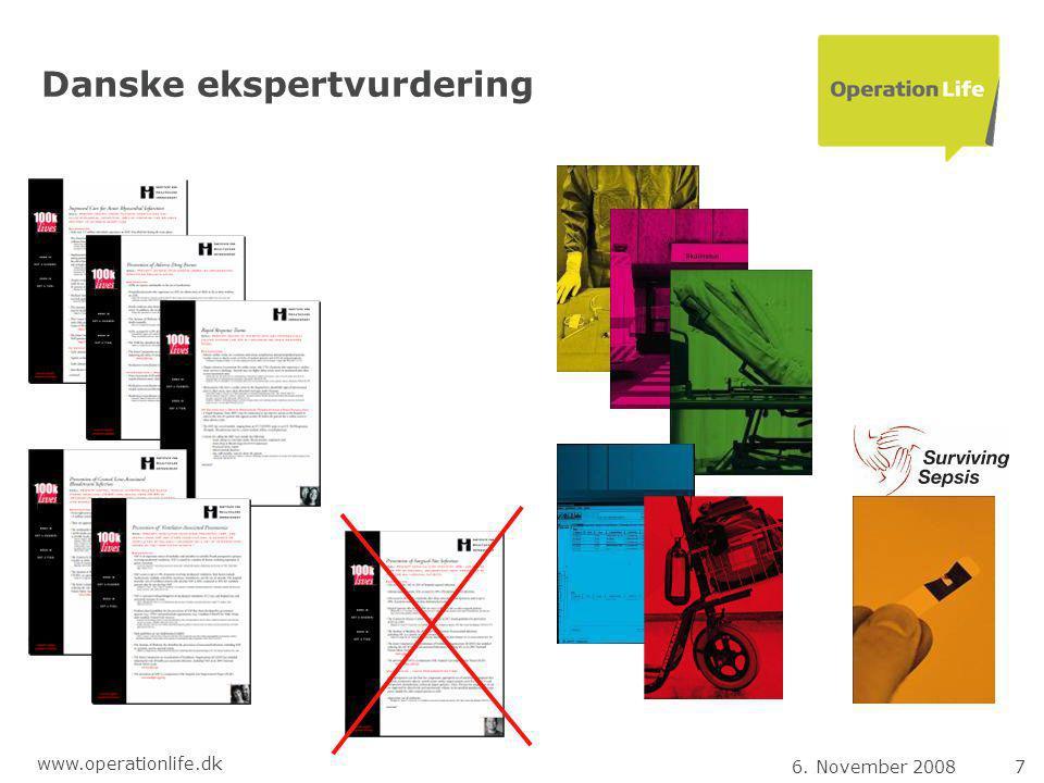 6. November 20087 www.operationlife.dk Danske ekspertvurdering