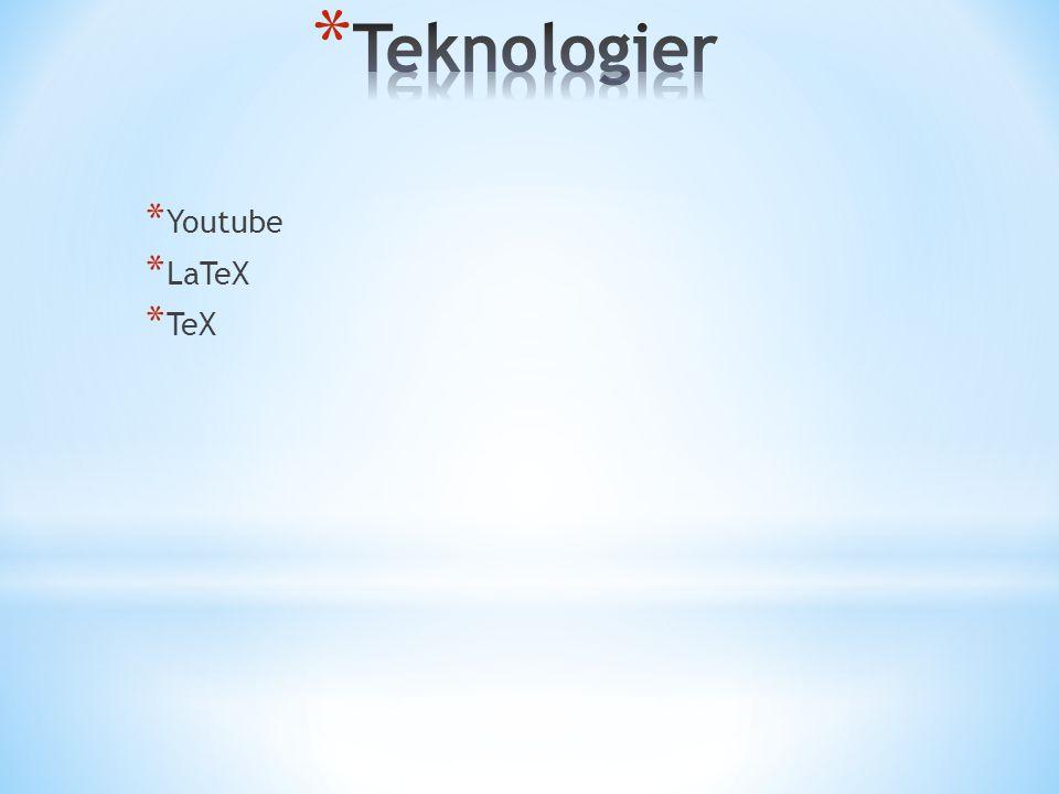 * Youtube * LaTeX * TeX