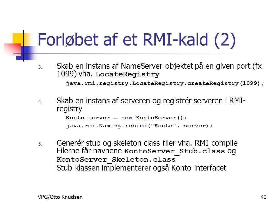VPG/Otto Knudsen40 Forløbet af et RMI-kald (2) 3.