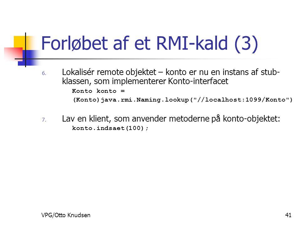 VPG/Otto Knudsen41 Forløbet af et RMI-kald (3) 6.