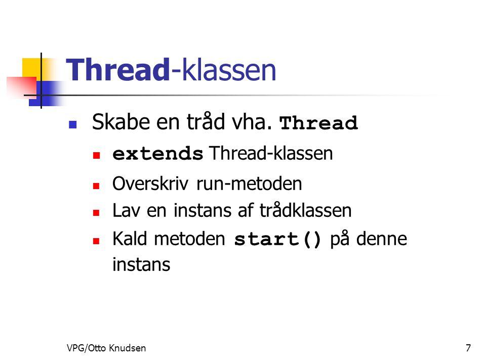 VPG/Otto Knudsen7 Thread-klassen Skabe en tråd vha.