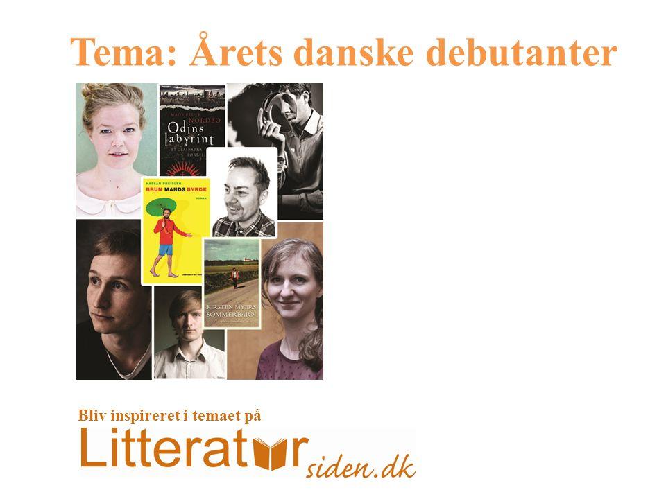 Tema: Årets danske debutanter Bliv inspireret i temaet på