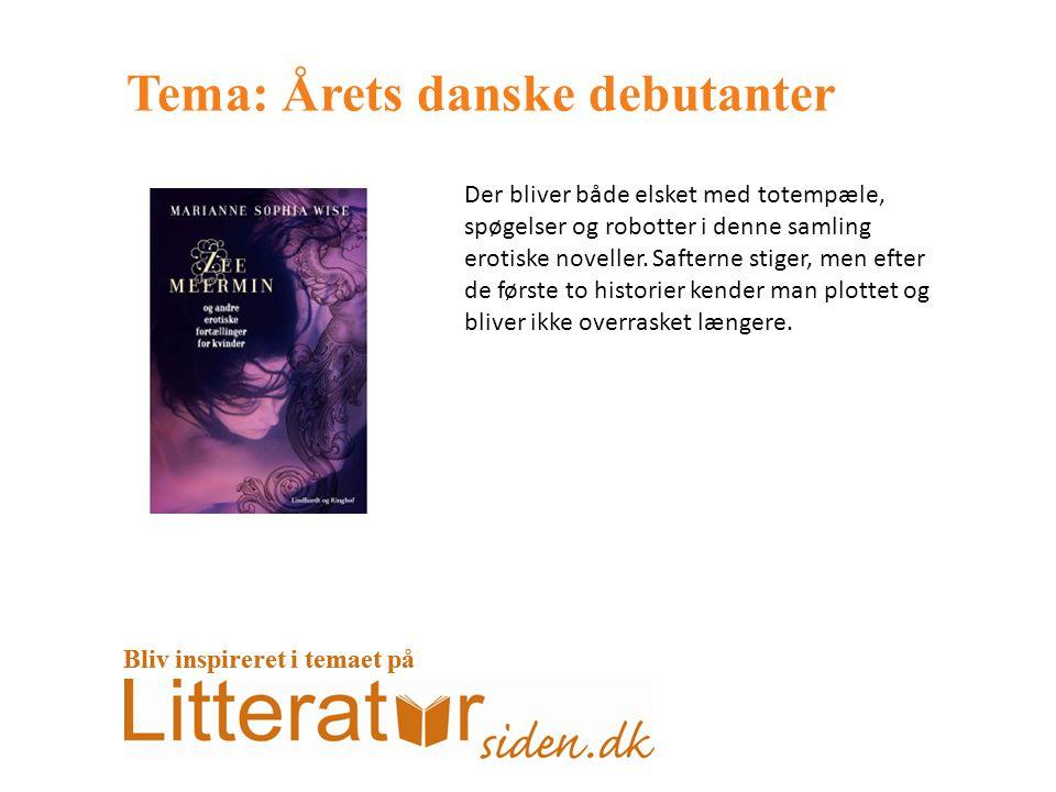 Tema: Årets danske debutanter Der bliver både elsket med totempæle, spøgelser og robotter i denne samling erotiske noveller.