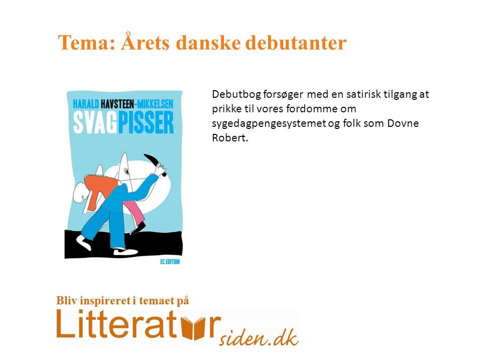 Tema: Årets danske debutanter Debutbog forsøger med en satirisk tilgang at prikke til vores fordomme om sygedagpengesystemet og folk som Dovne Robert.