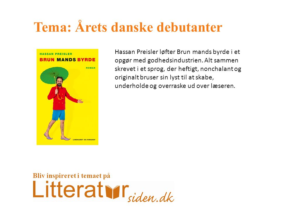 Tema: Årets danske debutanter Hassan Preisler løfter Brun mands byrde i et opgør med godhedsindustrien.