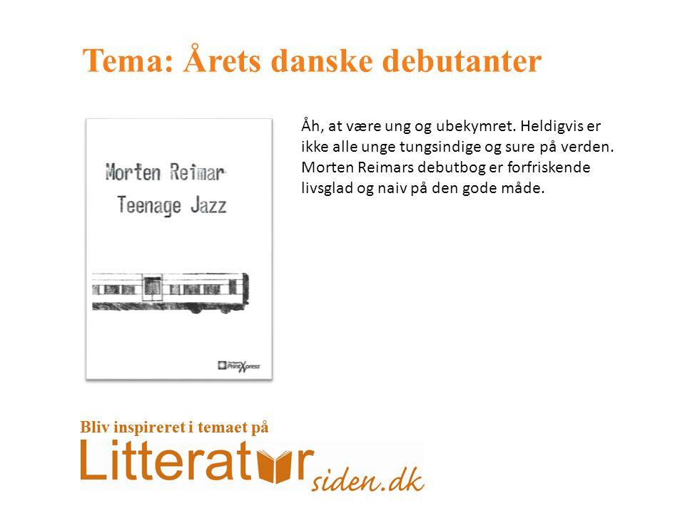 Tema: Årets danske debutanter Åh, at være ung og ubekymret.