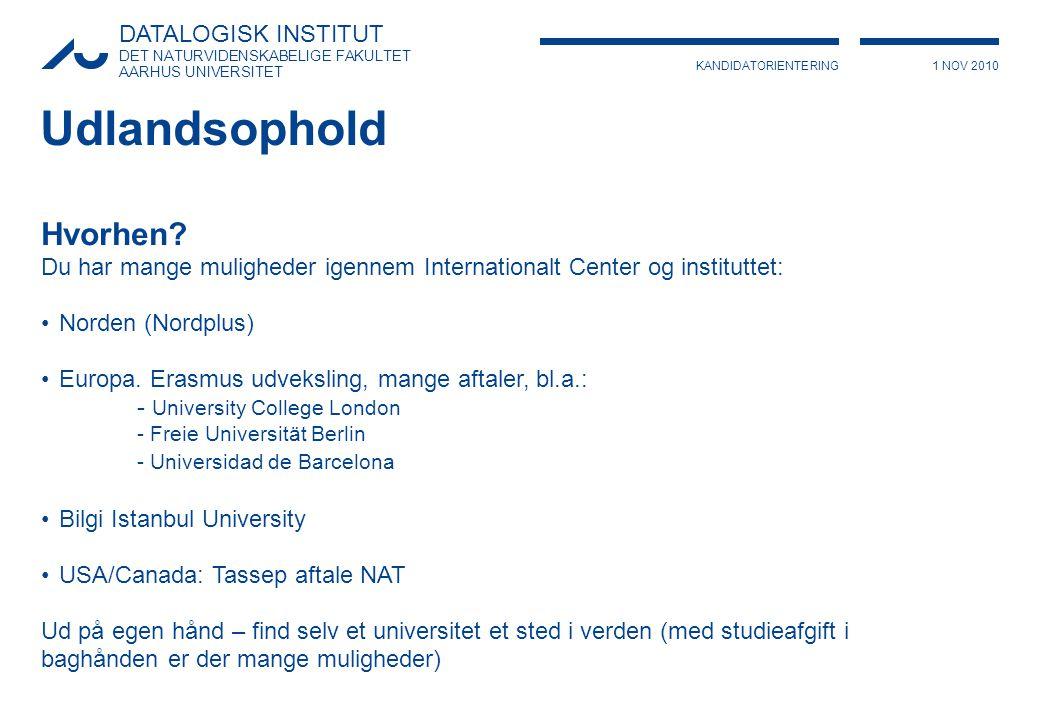 KANDIDATORIENTERING1 NOV 2010 DATALOGISK INSTITUT DET NATURVIDENSKABELIGE FAKULTET AARHUS UNIVERSITET Udlandsophold Hvorhen.