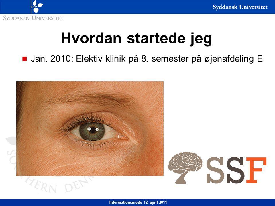 Hvordan startede jeg n Jan. 2010: Elektiv klinik på 8. semester på øjenafdeling E