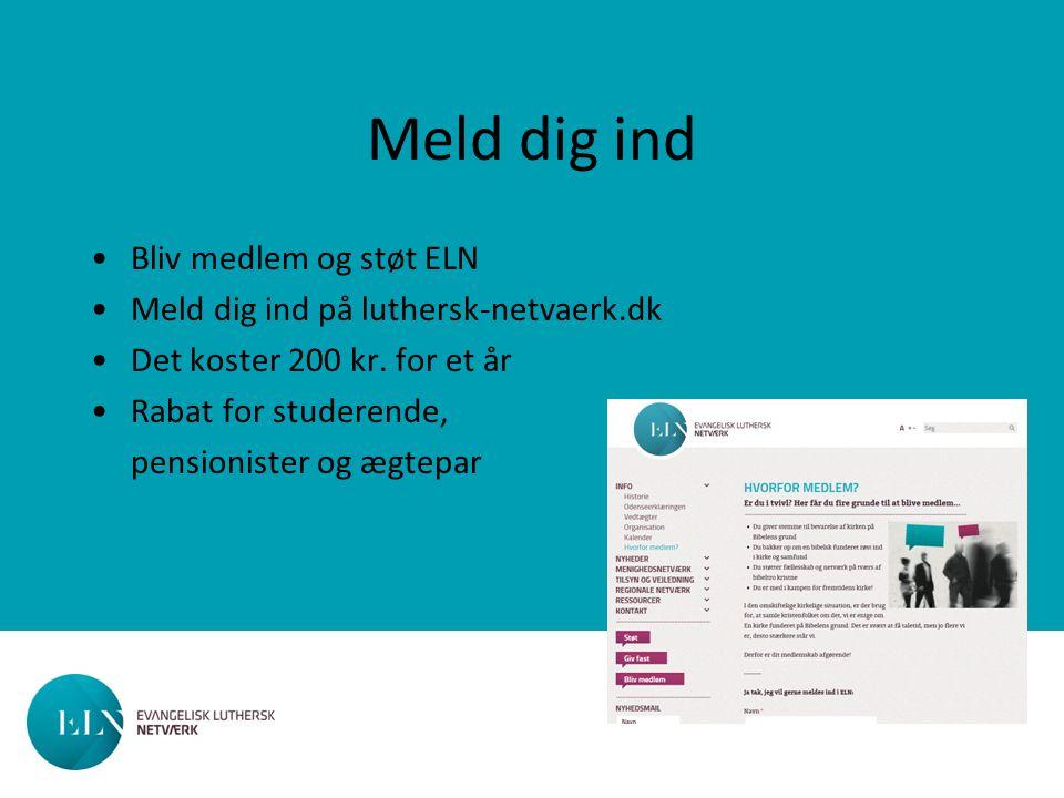Meld dig ind Bliv medlem og støt ELN Meld dig ind på luthersk-netvaerk.dk Det koster 200 kr.