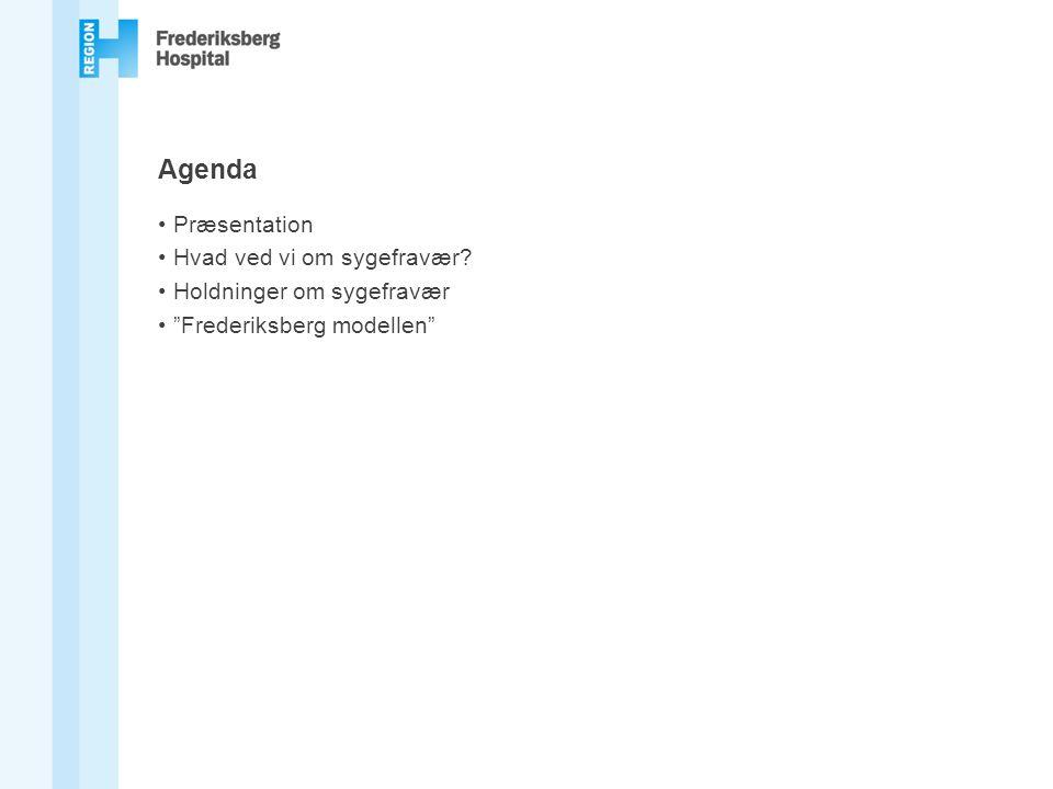 Agenda Præsentation Hvad ved vi om sygefravær Holdninger om sygefravær Frederiksberg modellen