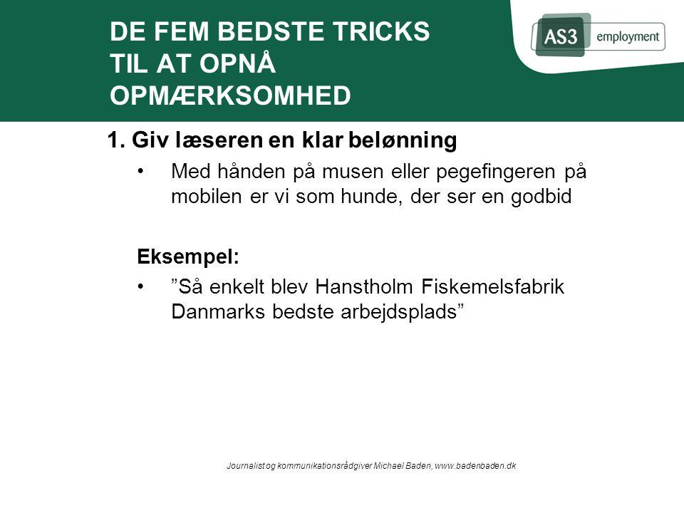 DE FEM BEDSTE TRICKS TIL AT OPNÅ OPMÆRKSOMHED 1.