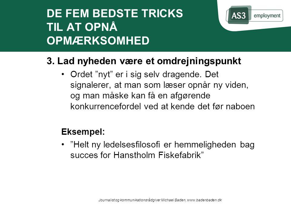 DE FEM BEDSTE TRICKS TIL AT OPNÅ OPMÆRKSOMHED 3.