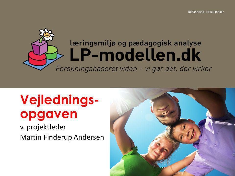 1 Vejlednings- opgaven v. projektleder Martin Finderup Andersen